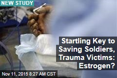 Startling Key to Saving Soldiers, Trauma Victims: Estrogen?