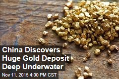 China Discovers Huge Gold Deposit Deep Underwater