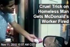 Cruel Trick on Homeless Man Gets Mickey D's Worker Fired