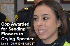 Cop Awarded for Sending Flowers to Crying Speeder