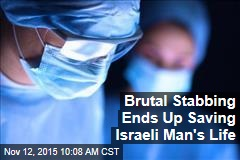 Brutal Stabbing Ends Up Saving Israeli Man's Life
