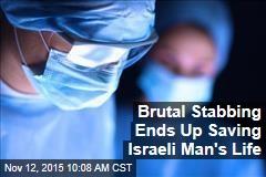 Brutal Stabbing Ends Up Saving Israeli Man's Life