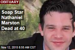 Soap Star Nathaniel Marston Dead at 40