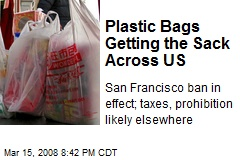 Plastic Bags Getting the Sack Across US