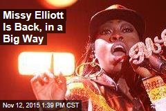Missy Elliott Is Back, in a Big Way