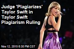 Judge 'Plagiarizes' Taylor Swift in Taylor Swift Plagiarism Ruling