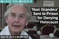 'Nazi Grandma' Sent to Prison for Denying Holocaust