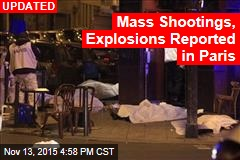 Mass Shooting, Explosions Reported in Paris