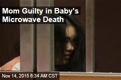 Mom Guilty in Baby's Microwave Death
