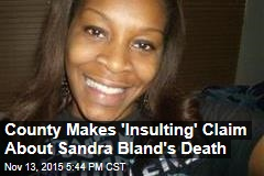 County Makes 'Insulting' Claim About Sandra Bland's Death