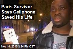 Paris Survivor Says Cellphone Saved His Life