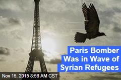 Paris Bomber Was in Wave of Syrian Refugees