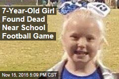 7-Year-Old Girl Found Dead Near School Football Game