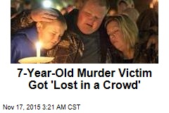 7-Year-Old Murder Victim Got 'Lost in a Crowd'