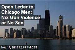 Open Letter to Chicago Men: Nix Gun Violence or No Sex