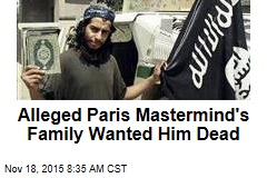 Paris Mastermind's Own Family Wanted Him Dead