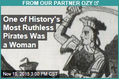 One of History's Most Ruthless Pirates Was a Woman