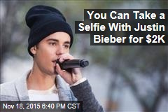 You Can Take a Selfie With Justin Bieber for $2K