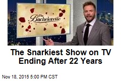 The Snarkiest Show on TV Ending After 22 Years