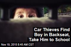 Car Thieves Find Boy in Backseat, Take Him to School
