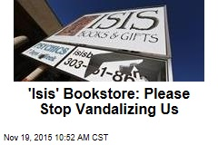 'Isis' Bookstore: Please Stop Vandalizing Us