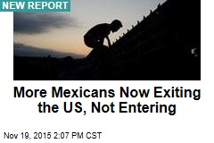 More Mexicans Now Exiting the US, Not Entering
