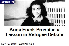 Anne Frank Provides a Lesson in Refugee Debate