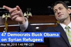 47 Democrats Buck Obama on Syrian Refugees