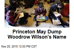Princeton May Dump Woodrow Wilson's Name