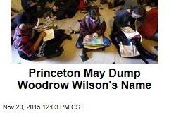 Princeton May Dump Woodrow Wilson's Name