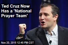 Ted Cruz Now Has a 'National Prayer Team'