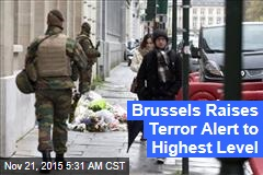 Brussels Raises Terror Alert to Highest Level