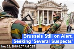 Brussels Still on Alert, Seeking 'Several Suspects'