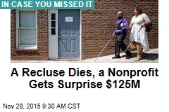A Recluse Dies, a Nonprofit Gets Surprise $125M