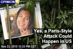 Yes, a Paris-Style Attack Could Happen in US