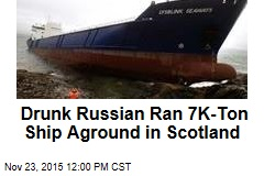 Drunk Russian Ran 700-Ton Ship Aground in Scotland
