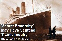 Freemasons May Have Scuttled Titanic Inquiry