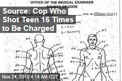 Source: Cop Who Shot Teen 16 Times to Be Charged