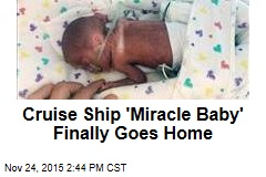 Cruise Ship 'Miracle Baby' Finally Goes Home