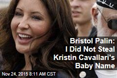Bristol Palin: I Did Not Steal Kristin Cavallari's Baby Name