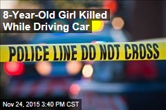 8-Year-Old Girl Killed While Driving Car