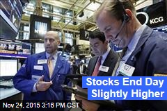 Stocks End Day Slightly Higher