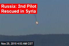 Russia: 2nd Pilot Rescued in Syria