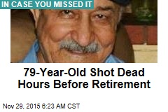 79-Year-Old Shot Dead Hours Before Retirement
