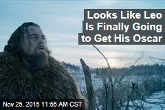 Looks Like Leo Is Finally Going to Get His Oscar