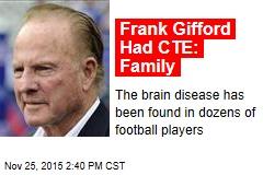Frank Gifford Had CTE: Family