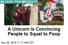A Unicorn Is Convincing People to Squat to Poop