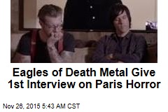 Eagles of Death Metal Give 1st Interview on Paris Horror