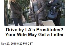 Drive by LA's Prostitutes? Your Wife May Get a Letter