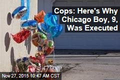 Cops: Here's Why Chicago Boy, 9, Was Executed